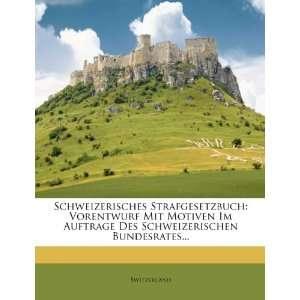 Schweizerisches Strafgesetzbuch Vorentwurf Mit Motiven Im
