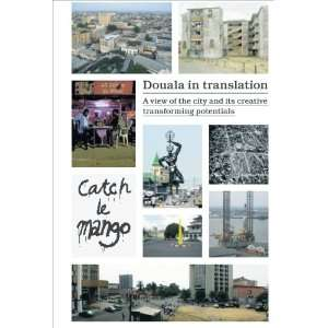 Douala in Translation: A View of the City and Its Creative