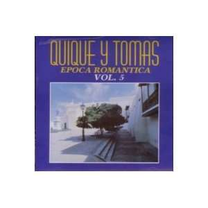 EPOCA ROMANTICA VOL. 5 QUIQUE Y TOMAS Music