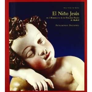 El Nino Jesus en el Monasterio de las Descalzas Reales de