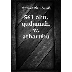 561 abn.qudamah.w.atharuhu www.akademya.net  Books