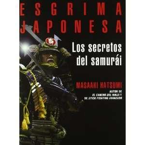 Esgrima Japonesa los Secretos del Samurai (9788496894174
