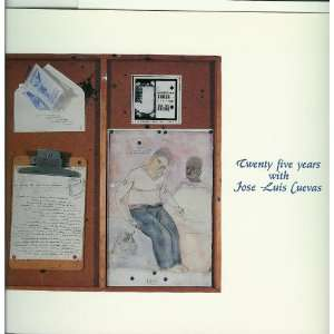 Twenty five years with Jose Luis Cuevas January 4 March 2, 1991