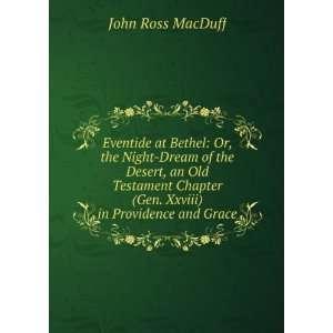 (Gen. Xxviii) in Providence and Grace John Ross MacDuff Books