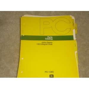 parts Catalog John Deere 100 integral disk Pc 1385: john