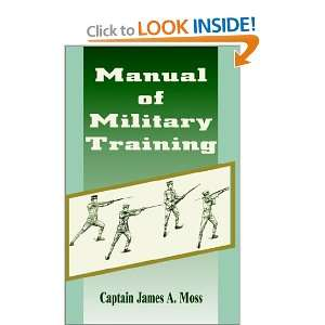 Manual of Military Training James A. Moss 9781589637221