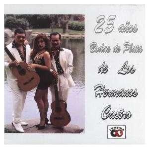 25 Años   Boda De Plata Los Hermanos Castro Music