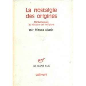 La nostalgie des origines/ methodologie et histoire des