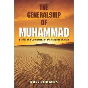 and Campaigns of the Prophet of Allah [Hardcover] Russ Rodgers Books