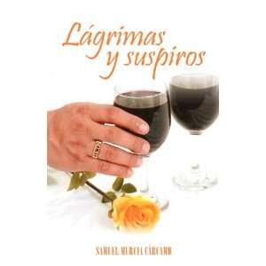 Lágrimas y suspiros (Spanish Edition) (9781463324025
