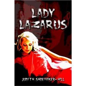 Lady Lazarus (9781413737899): Judith Shoemaker Hill: Books