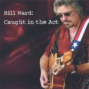 Caught in the Act Bill Ward Music