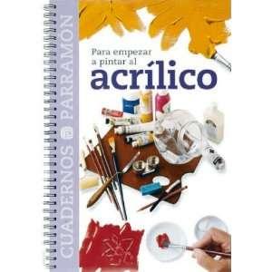Para Empezar a Pintar Al Acrilico (Spanish Edition