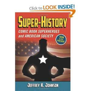 Super history Comic Book Superheroes and American Society