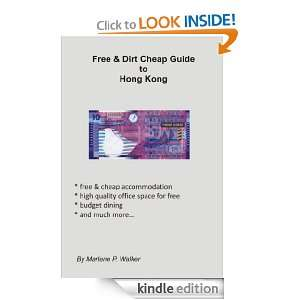Free and Dirt Cheap Guide to Hong Kong Marlene P. Walker