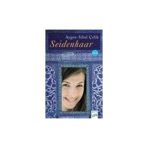 Seidenhaar (9783401027418) Aygen Sibel Celik Books