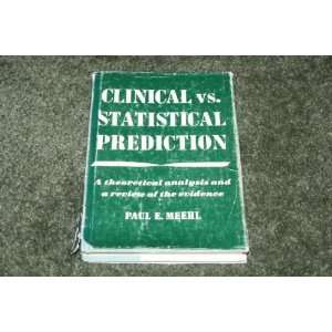 Clinical Vs. Statistical Prediction A Theoretical Analysis
