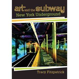 New York Underground, Fitzpatrick, Tracy Art, Music & Photography