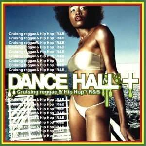 Dancehall & Cruisin Reggae & Hip Hop/R&B Various Artists Music