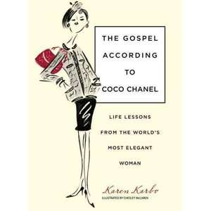The Gospel According to Coco Chanel Life Lessons from