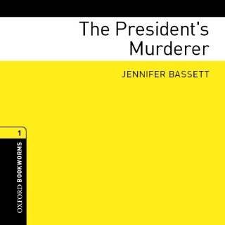 The Presidents Murderer: 400 Headwords (Oxford Bookworms ELT