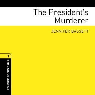 The Presidents Murderer: 400 Headwords (Oxford Bookworms ELT