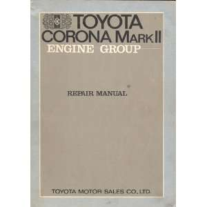 Toyota Corona Mark II Engine Group Repair Manual: Toyota