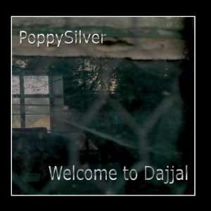 Welcome To Dajjal: PoppySilver: Music