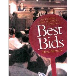 The Insiders Guide to Buying at Auction by Dana Micucci (Jan 7, 2002