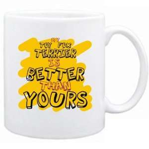 New  My Toy Fox Terrier Is Better Than You   Mug Dog