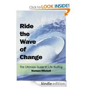 Ride the Wave of ChangeThe Ultimate Guide to Life Surfing Norman