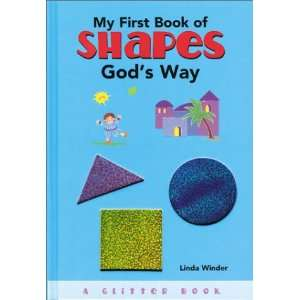 My First Book of Shapes Gods Way (Board Book) Linda Winder