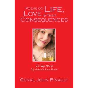 Life, Love & Their Consequences: The Top 100 of My Favorite Love Poems