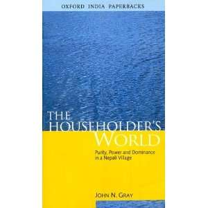 The Householders World: Purity, Power and Dominance in a Nepali