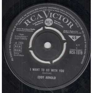 I WANT TO GO WITH YOU 7 INCH (7 VINYL 45) UK RCA VICTOR