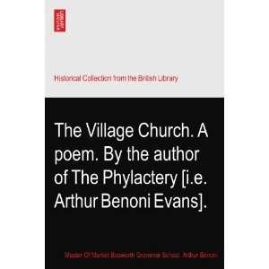 Village Church. A poem. By the author of The Phylactery [i.e. Arthur