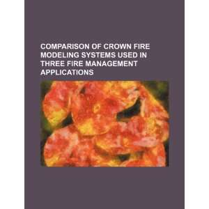 Comparison of crown fire modeling systems used in three