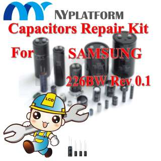 LCD CAPACITORS REPAIR KIT SAMSUNG 226BW Rev 0.1