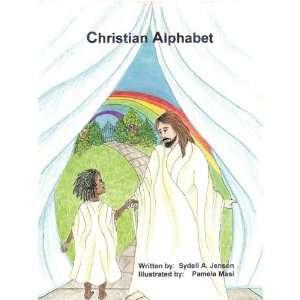Christian Alphabet (9781449006310): Sydell A. Jensen: Books