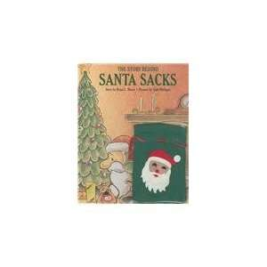 : The Story Behind Santa Sacks (9780973265101): Brian L. Moore: Books
