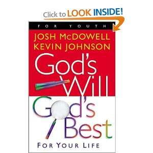 Gods Will Gods Best: For Your Life [Paperback]: Josh McDowell: Books