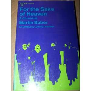 For the Sake of Heaven: a chronicle: Martin Buber: Books