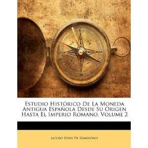 Estudio Histórico De La Moneda Antigua Española Desde Su Origen