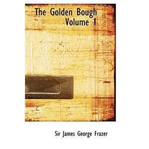 Golden Bough Volume 1 (9780554369310): Sir James George Frazer: Books