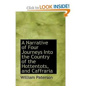 the Hottentots, and Caffraria (9781110109241): William Paterson: Books