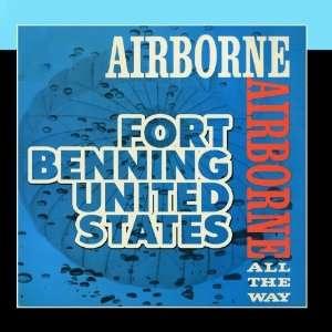 Airborne, Airborne, All the Way Fort Benning United States Airborne