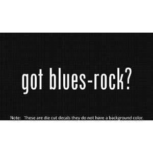 (2x) Got Blues Rock   Decal   Die Cut   Vinyl Everything