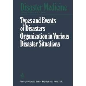 Types and Events of Disasters. Organization in Various Disaster