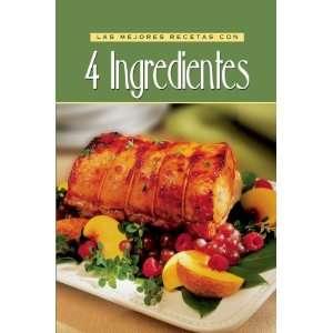 Es Las Mejores Recetas 4 Ingredient (9781412723794