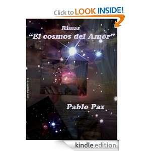 Rimas El Cosmos del Amor (Spanish Edition) Pablo Paz, Emooby